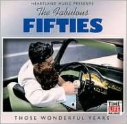 The Fabulous Fifties: Those Wonderful Years [Single Disc]