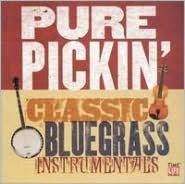 Pure Pickin': Classic Bluegrass Instrumentals