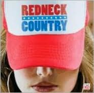 Redneck Country [Time Life]