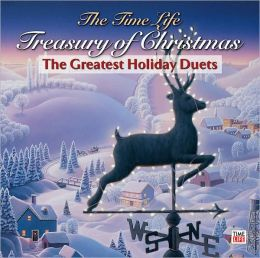 The Time-Life Treasury of Christmas: Greatest Holiday Duets
