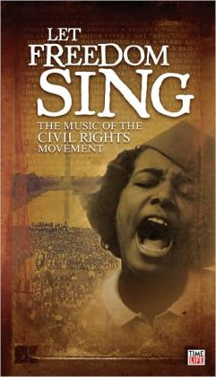 Let Freedom Sing - The Music of the Civil Rights Movement