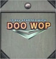 It All Started with Doo Wop