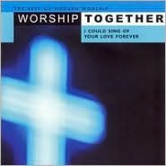 Worship Together Platinum Edition: I Could Sing Of Your Love Forever [3 CD]