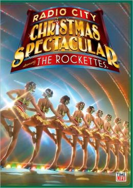 Radio City Christmas Spectacular, Featuring The Rockettes