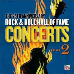 25th Anniversary Rock & Roll Hall of Fame Concerts [Night 2]