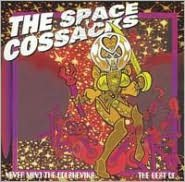 Never Mind the Bolsheviks: The Best of the Space Cossacks