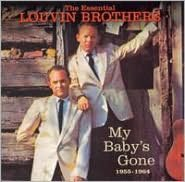 The Essential Louvin Brothers 1955-1964: My Baby's Gone