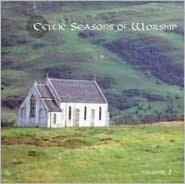 Celtic Season of Worship, Vol. 2
