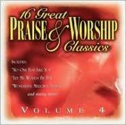 16 Great Praise & Worship Classics, Vol. 4