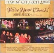 We're Havin' Church!