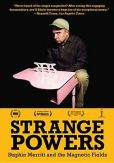 Video/DVD. Title: Strange Powers: Stephin Merritt and The Magnetic Fields