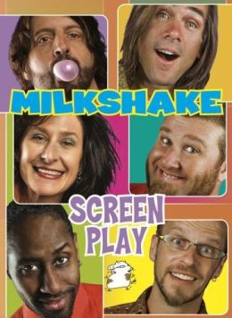 Milkshake: Screen Play