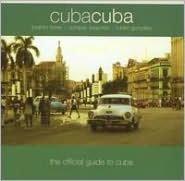 Cuba Cuba: The Official Guide to Cuba