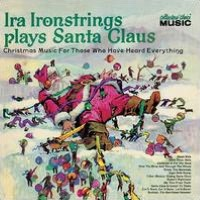 Plays Santa Claus: Christmas Music for Those Who've Heard Everything