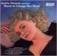 Jackie Gleason Presents Music To Change Her Mind