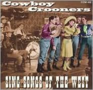 Cowboy Crooners Sing Songs of the West