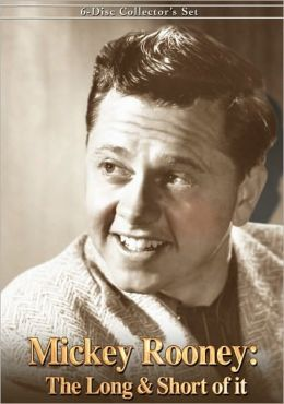 Mickey Rooney: the Long & Short of It