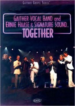 The Gaither Vocal Band and Ernie Haase & Signature Sound: Together