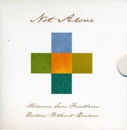 Not Alone - Medicins Sans Frontieres