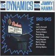 Dynamics with Jimmy Hanna 1960-1965