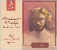 Passionate Worship: The Life of Christ