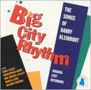 Big City Rhythm: Songs of Barry Kleinbort [Original Cast]