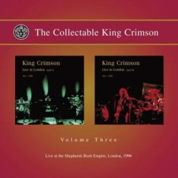 The Collectable King Crimson, Vol. 3: Live in London, Pts. 1-2 1996