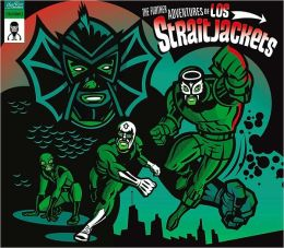 The Further Adventures of Los Straitjackets
