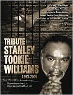 Tribute: Stanley Tookie Williams