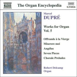Marcel Dupré: Works for Organ, Vol. 5