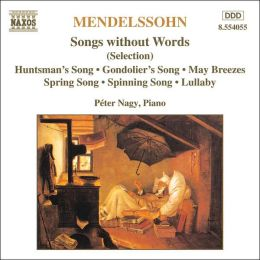 Mendelssohn: Songs without Words (selections)