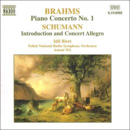 Brahms: Piano Concerto No. 1; Schumann: Introduction and Concerto Allegro