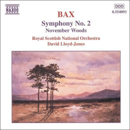 Bax: Symphony No. 2; November Woods