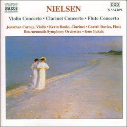 Nielsen: Violin, Clarinet, and Flute Concertos