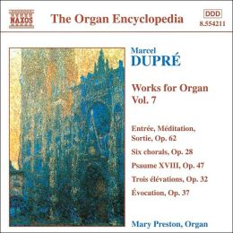 Dupré: Works for Organ, Vol. 7
