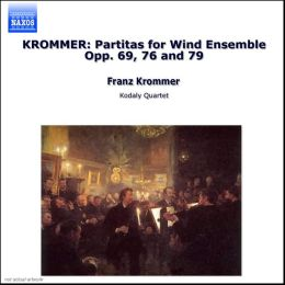Krommer: Partitas for Wind Ensemble, Opp. 69, 76 and 79