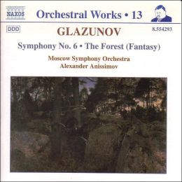 Glazunov: Symphony No. 6 / The Forest