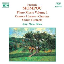 Frederic Mompou: Piano Music, Vol. 1