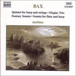 Bax: Quintet for Harp & Strings; Fantasy Sonata; Sonata for Flute & Harp; Elegiac Trio