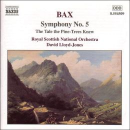 Bax: Symphony No. 5, The Tale the Pine Trees Knew