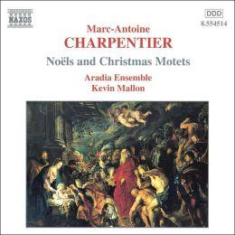 Charpentier: Noëls & Christmas Motets