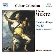 Johann Mertz: Bardenklänge (Bardic Sounds), Op. 13