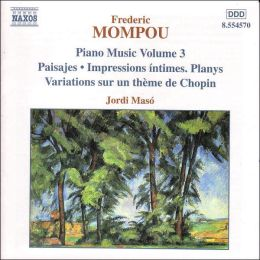 Frederic Mompou: Piano Music, Vol. 3