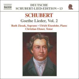 Schubert: Goethe Lieder, Vol. 2