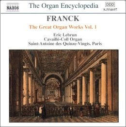Franck: The Great Organ Works Vol. 1