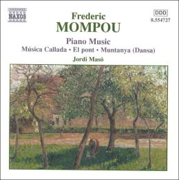 Frederic Mompou: Piano Music, Vol. 4