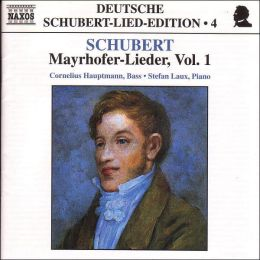 Schubert: Mayrhofer-Lieder, Vol.1