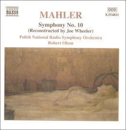 Mahler: Symphony No. 10 (Reconstructed by Joe Wheeler)