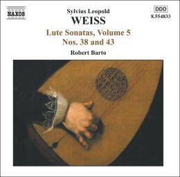 Sylvius Leopold Weiss: Lute Sonatas Nos. 38 & 43