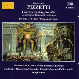 Idebrando Pizzetti: Canti della stagione alta; Prelude to Fedra; Sinfonia del fuoco